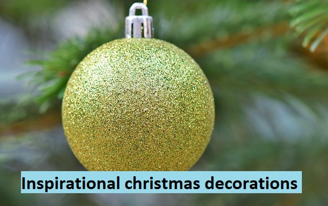 Inspirational christmas decorations